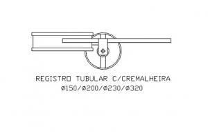 Registro de saída tubular com cremalheira